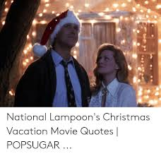 national lampoon s christmas vacation movie quotes popsugar