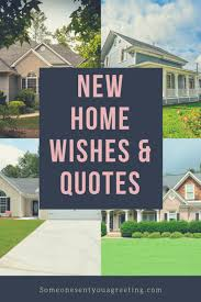 new home wishes quotes congratulations on your new home