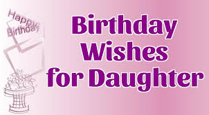 happy birthday daughter wishes messages inspirational quotes