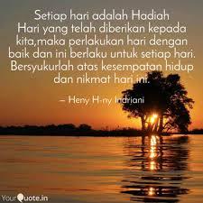 setiap hari adalah hadiah quotes writings by heny h ny