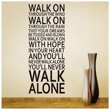 never walk alone inspirational quotes wall stickers room