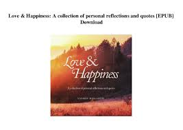 love amp happiness a collection of personal reflections and quotes