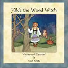 Hilda the Wood Witch: White, Heidi, White, Heidi: 9781477551363:  Amazon.com: Books