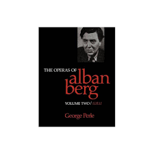 The Operas of Alban Berg, Volume II - by George Perle (Paperback ...