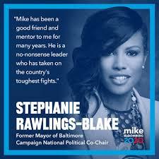 Team Mike 2020 - Former Mayor Stephanie Rawlings-Blake was... | Facebook