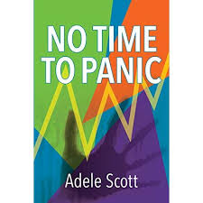 No Time to Panic: A Novel by Adele Scott