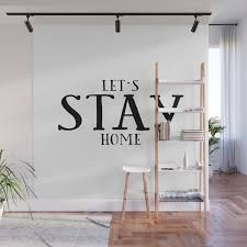 Let S Stay Home Funny Print Home Decor Room Decor Home Sign Dorm Room Decor Kids Gift Nursery Dec Wall Mural By Alextypography Society6