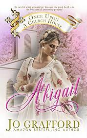 Abigail (Once Upon A Church House Book 1) - Kindle edition by Grafford, Jo.  Religion & Spirituality Kindle eBooks @ Amazon.com.