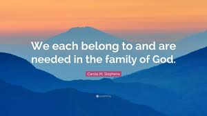 "carole m stephens quote ""we each belong to and are needed in the"