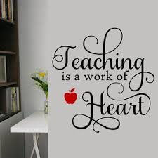 School Classroom Wall Decal Teaching Is A Work Of Heart