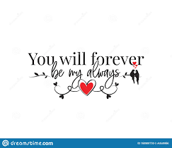 You Will Forever Be My Always Vector Wording Design Lettering Wall Decals Wall Art Work Beautiful Love Quotes Stock Vector Illustration Of Decals Hearts 160908733
