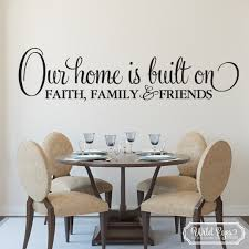 Our Home Is Built On Faith Family And Friends Vinyl Wall Decal