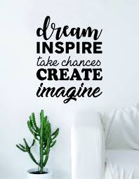 Dream Inspire Take Chances Create Imagine Quote Decal Sticker Wall Vin Boop Decals