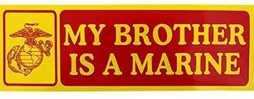 Amazon Com My Brother Is A Marine 9 X3 Bumper Sticker Automotive