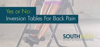 inversion tables alleviate back pain