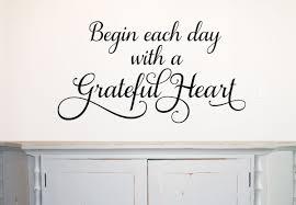 Begin Each Day With A Grateful Heart Wall Decal Run Wild Designs