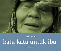 kata kata untuk ibu menyentuh hati sedih senang new