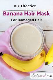 banana hair mask for damaged hair