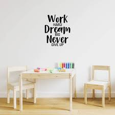 Amazon Com Vinyl Wall Art Decal Work Hard Dream Big Never Give Up 21 X 17 Modern Positive Good Vibes Quote Sticker For Home Bedroom Living Room Kids Room Playroom