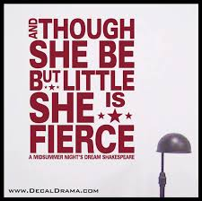 And Though She Be But Little She Is Fierce Shakespeare Vinyl Wall Dec Decal Drama