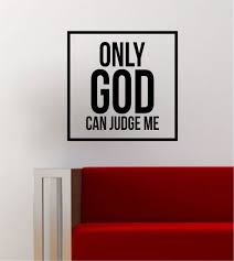 Only God Can Judge Me Simple Square Design Quote Tupac 2pac Music Lyri Boop Decals