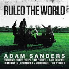 "Adam Sanders Releases ""Ruled the World"" Single and Music Video with Tracy  Lawrence, Aaron Tippin and More - Country Music Tattle Tale - Your country  music news source"