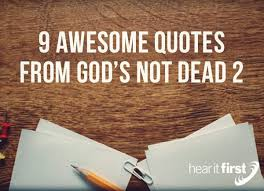 awesome quotes from god s not dead