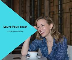 A Little Nerd on the Side with Laura Faye Smith | Good Nerd, Bad Nerd
