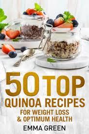 50 top quinoa recipes for weight loss