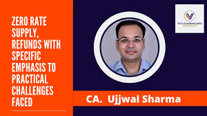 Zero rate supply, Refunds with specific emphasis to practical challenges  faced- By CA. Ujjwal Sharma - YouTube