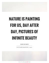 nature is painting for us day after day pictures of infinite