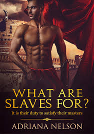 Smashwords – What Are Slaves For? – a book by Adriana Nelson