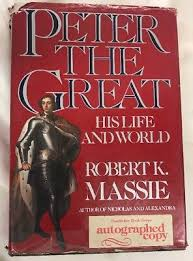 Peter the Great: His Life and World Autographed by Robert K. Massie 1st  Edition 9781439508596   eBay