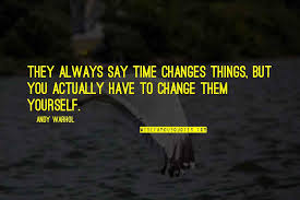 time changes many things quotes top famous quotes about time