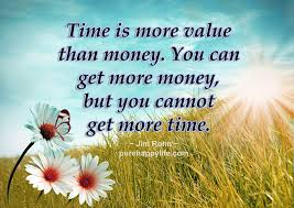 truth quotes time is more value than money you can get more