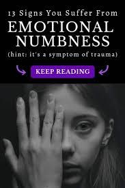 signs you re struggling emotional numbness the secret