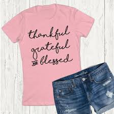 thankful grateful blessed cute quote shirt love the pink