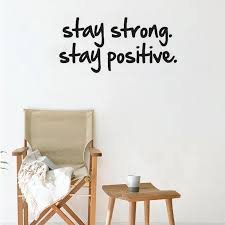 Stay Strong Stay Positive Vinyl Art Wall Sticker For Bedroom Removable Encouraging Quote Decal Home Deocr Stickers For Bedroom Art Wall Stickerwall Sticker Aliexpress