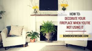 how to decorate your fireplace when you