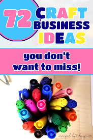 72 craft business ideas you don t want