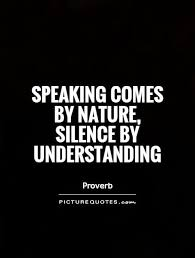 speaking comes by nature silence by understanding picture quotes