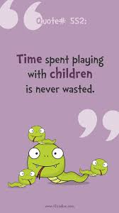 quote time spent children is never wasted zodiac
