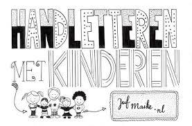 Handletteren Met Kinderen Juf Maike