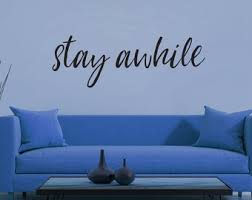 Stay Awhile Decal Etsy