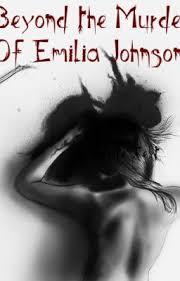 Beyond The Murder Of Emilia Johnson - Beyond The Murder Of Emilia ...