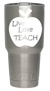Live Love Teach Decals For Yeti Cups We Don T Sell Tumblers Teachers Educator Vinyl Decal Quote Sticker For All Brands Of Tumblers Mugs And Cups Decals 2 75 H X 4 W