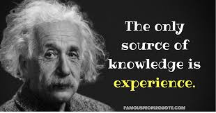 """quotes """"the only source of knowledge is experience """" albert"""
