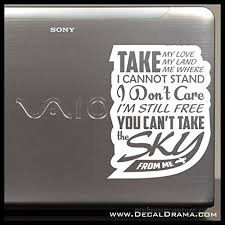 Take My Love Take My Land You Can T Take The Sky From Me Vinyl Decal