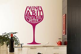 Wine A Bit Youll Feel Better Wine Glass Wall Stickers Vinyl Art Decals 18 34 Picclick