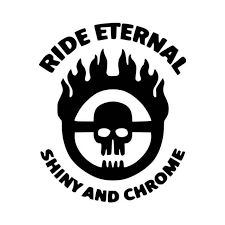 Ride Eternal Shiny And Chrome Mad Max Vinyl Decal Sticker